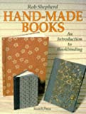 Shepherd, Rob: Hand-Made Books : An Introduction to Bookbinding