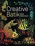 Robinson, Rosi: Creative Batik