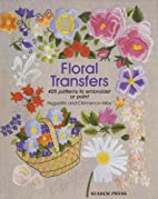 Floral Transfers: 405 Patterns to Embroider…
