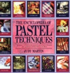 The Encyclopedia of Pastel Techniques: A…