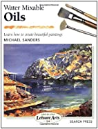 Water Mixable Oils by Michael Sanders