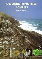 Understanding Lichens: A Beginner's Guide by…
