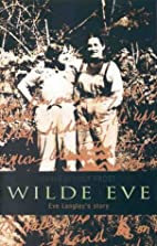 Wilde Eve : Eve Langley's story by Eve…