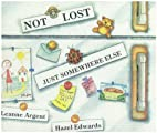 Not Lost, Just Somewhere Else by Hazel…
