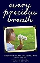 Every Precious Breath:Inspirational Stories…