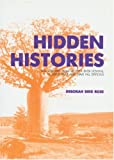 Rose, Deborah Bird: Hidden Histories: Black Stories From Victoria River Downs, Hubert River And Wave Hill Stations