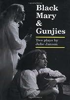 Black Mary & Gunjies: Two Plays by Julie…