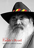 Paddy's Road: Life Stories of Patrick Dodson…