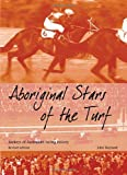 Maynard, John: Aboriginal Stars of the Turf: Jockeys of Australian Racing