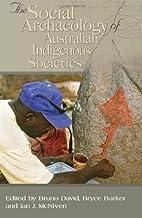 Social Archaeology of Australian Indigenous…