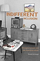 Indifferent Inclusion: Aboriginal People and…