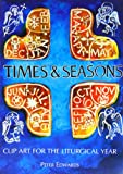 Edwards, P.: Times and Seasons: Clip Art for the Liturgical Year