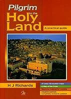 Pilgrim to the Holy Land by Hubert J.…