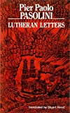 Pasolini, Pier Paolo: Lutheran Letters