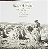 Hill, Myrtle: Women of Ireland: Image and Experience, c. 1880-1920