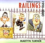 Turner, Martyn: Railings: Political Cartoons, 1998+2000
