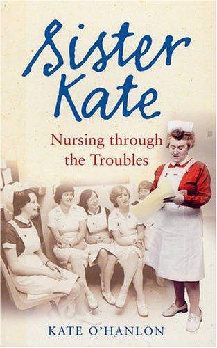 sister-kate-nursing-through-the-troubles