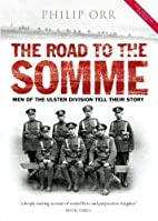 The Road to the Somme: Men of the Ulster…