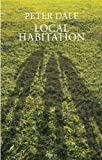 Dale, Peter: Local Habitation: A Sequence of Poems