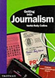 Collins, Verit&eacute; Reily: Getting into Journalism