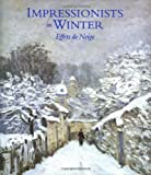 Moffett, Charles S.: Impressionists in Winter : Effets de Neige