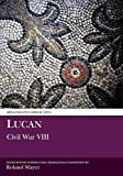 Mayer, R.: Lucan: The Civil War VIII