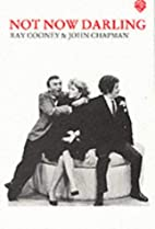 Not Now Darling by Ray Cooney