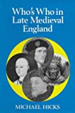 Hicks, Michael: Who's Who in the Late Medieval England: 1272 - 1485