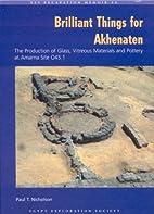 Brilliant Things for Akhenaten: The…