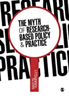 The Myth of Research-Based Policy and…