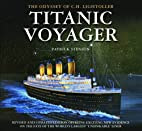 Titanic voyager : the odyssey of C.H.…