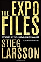 The Expo Files. by Stieg Larsson by Stieg…