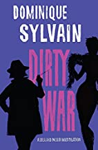 Dirty War: A Lola and Ingrid Investigation…