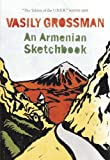 Vasily Grossman: An Armenian Sketchbook