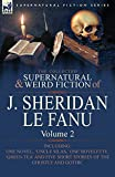 Le Fanu, Joseph Sheridan: The Collected Supernatural and Weird Fiction of J. Sheridan Le Fanu: Volume 2-Including One Novel, 'Uncle Silas, ' One Novelette, 'Green Tea' and Five