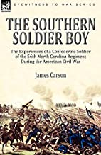 The Southern Soldier Boy: the Experiences of…