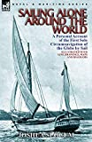 Slocum, Joshua: Sailing Alone Around the World: a Personal Account of the First Solo Circumnavigation of the Globe by Sail