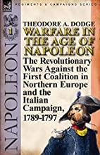 Warfare in the Age of Napoleon-Volume 1: the…