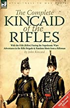 The Complete Kincaid of the Rifles-With the…