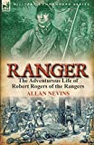 Nevins, Allan: Ranger: The Adventurous Life of Robert Rogers of the Rangers