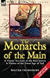 Thornbury, Walter: The Monarchs of the Main: a Classic Account of the Buccaneers & Pirates of the Great Age of Sail
