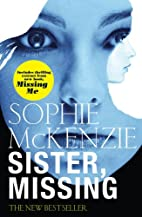 Sister, Missing by Sophie McKenzie