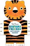 Braun, Sebastien: Safari Friends: Let's Hold Hands
