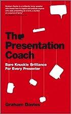 The Presentation Coach: Bare Knuckle…