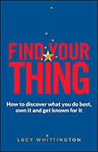 Find Your Thing: How to Discover What You Do…