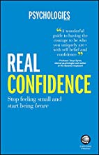 Real Confidence: Stop Feeling Small and…