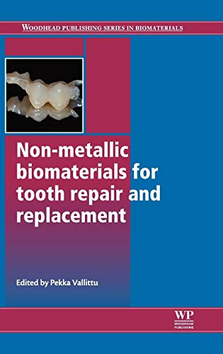 non-metallic-biomaterials-for-tooth-repair-and-replacement-woodhead-publishing-series-in-biomaterials