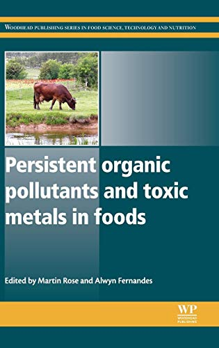 persistent-organic-pollutants-and-toxic-metals-in-foods-woodhead-publishing-series-in-food-science-technology-and-nutrition