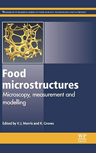 food-microstructures-microscopy-measurement-and-modelling-woodhead-publishing-series-in-food-science-technology-and-nutrition