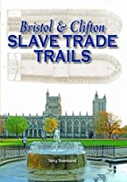 Bristol & Clifton Slave Trade Trails by…